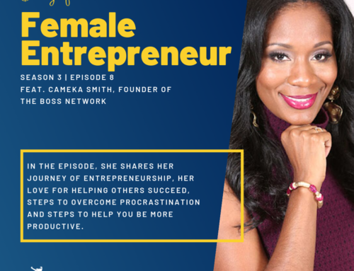 Season 3 Ep. 8| Cameka Smith | Stop Procrastinating and be Productive